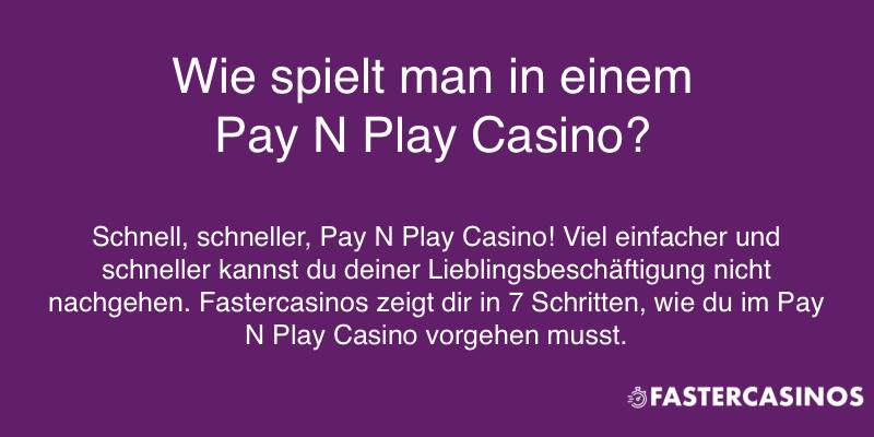 Schritt-für-Schritt Anleitung zum Pay N Play Casino